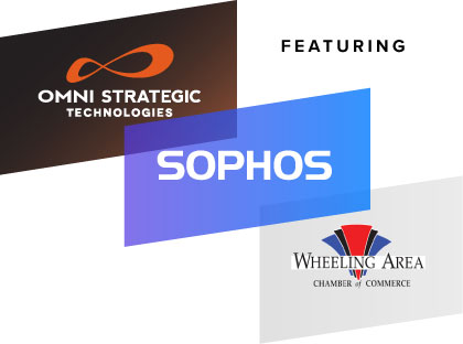 Featuring Omni, Sophos and the Wheeling Area Chamber of Commerce